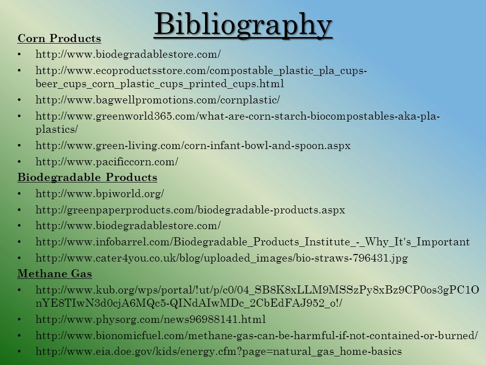 Bibliography Corn Products http://www.biodegradablestore.com/