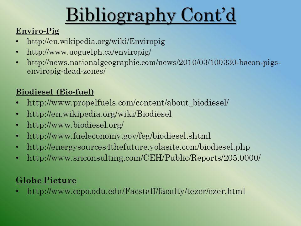 Bibliography Cont'd Enviro-Pig. http://en.wikipedia.org/wiki/Enviropig. http://www.uoguelph.ca/enviropig/