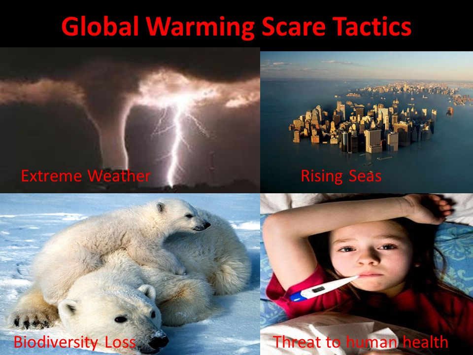 Global Warming Scare Tactics