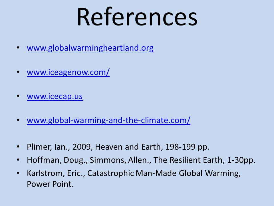 References www.globalwarmingheartland.org www.iceagenow.com/
