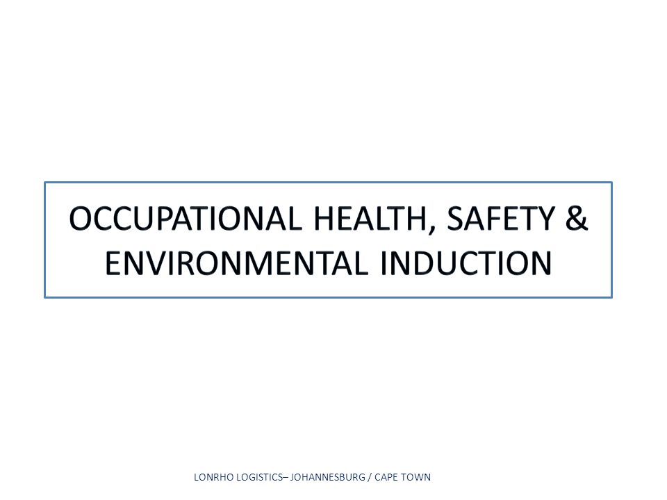 OCCUPATIONAL HEALTH, SAFETY & ENVIRONMENTAL INDUCTION