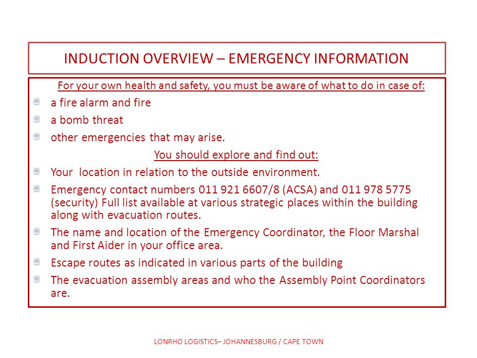 INDUCTION OVERVIEW – EMERGENCY INFORMATION