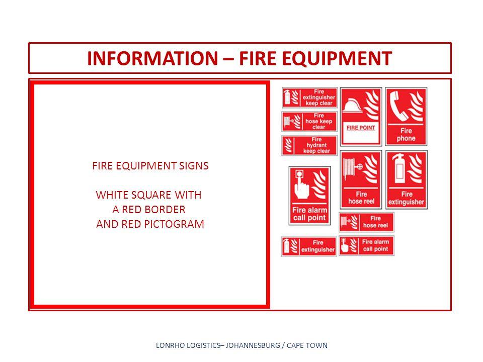 INFORMATION – FIRE EQUIPMENT