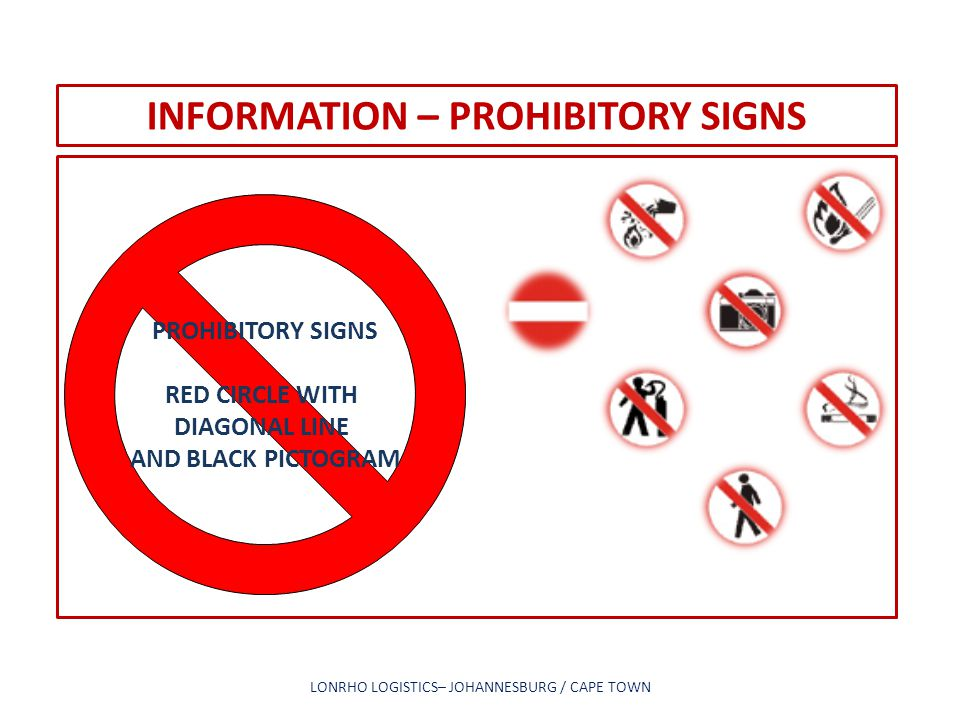 INFORMATION – PROHIBITORY SIGNS