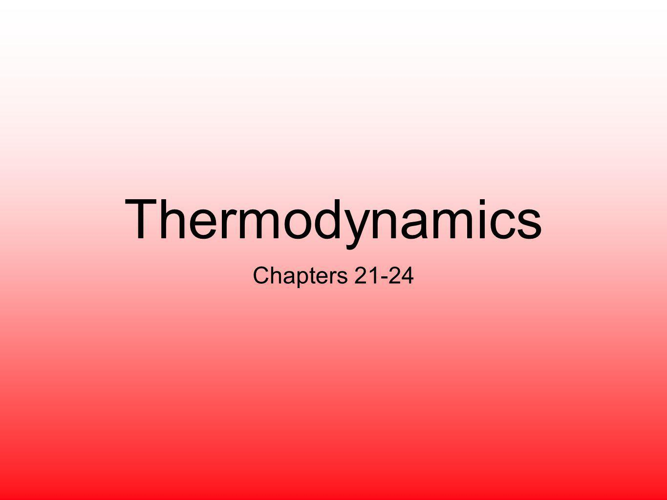 Thermodynamics Chapters 21-24