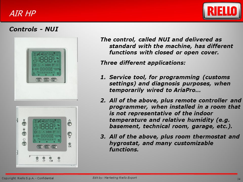 Controls - NUI The control, called NUI and delivered as standard with the machine, has different functions with closed or open cover.