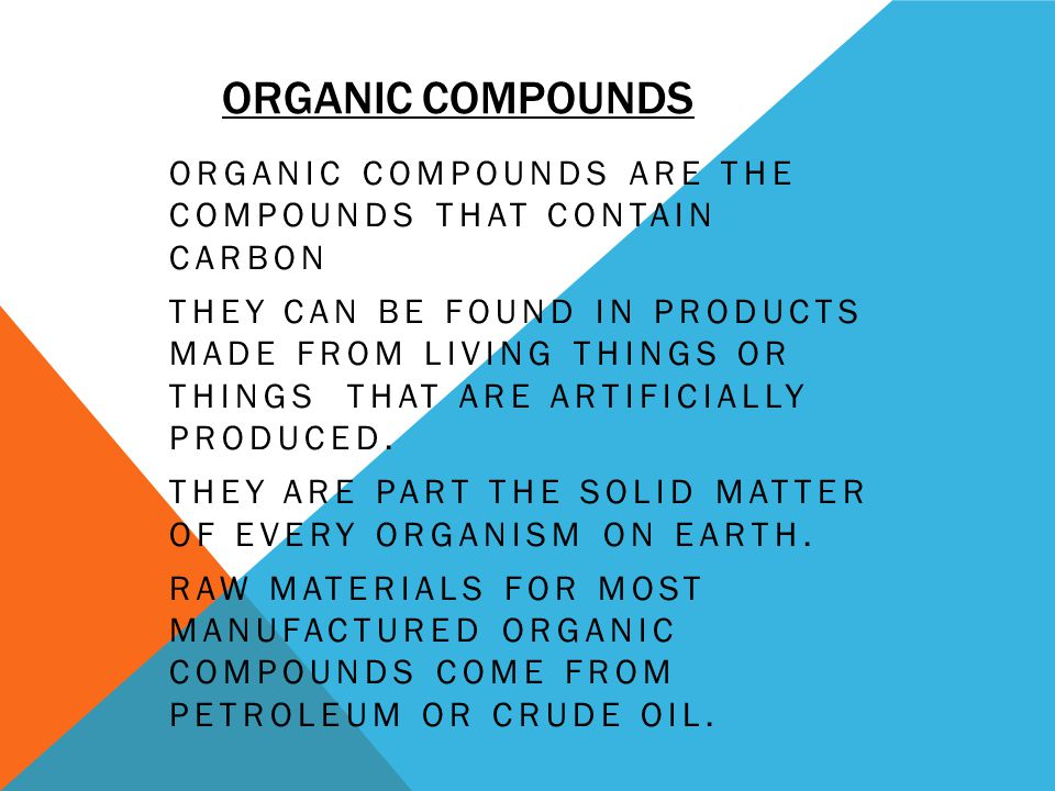 Organic Compounds Organic compounds are the compounds that contain carbon.