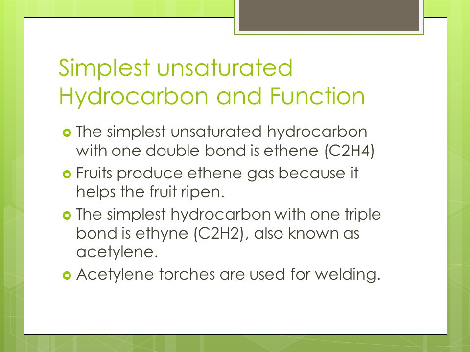 Simplest unsaturated Hydrocarbon and Function