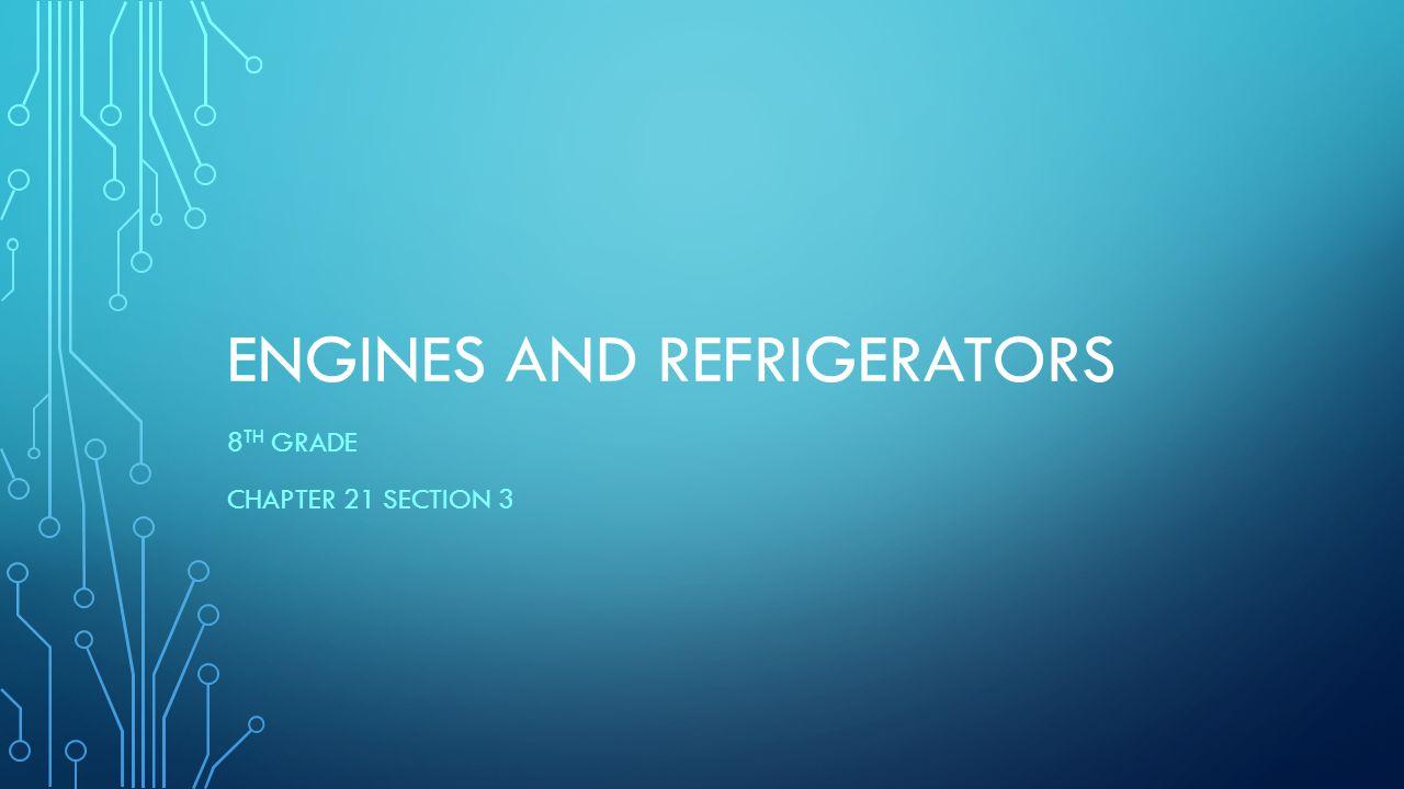 Engines and Refrigerators