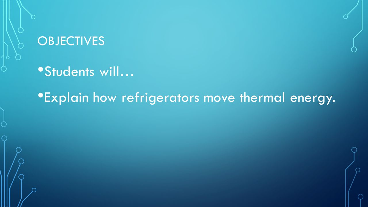 Explain how refrigerators move thermal energy.