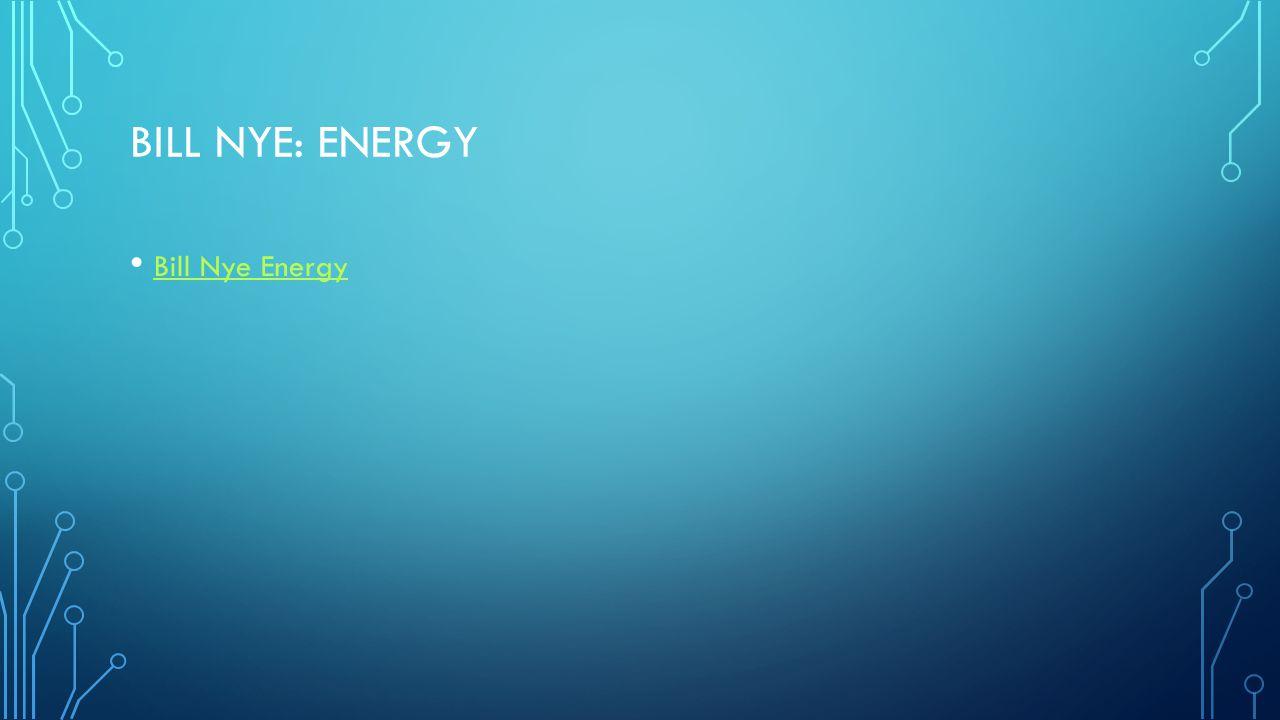 Bill Nye: Energy Bill Nye Energy