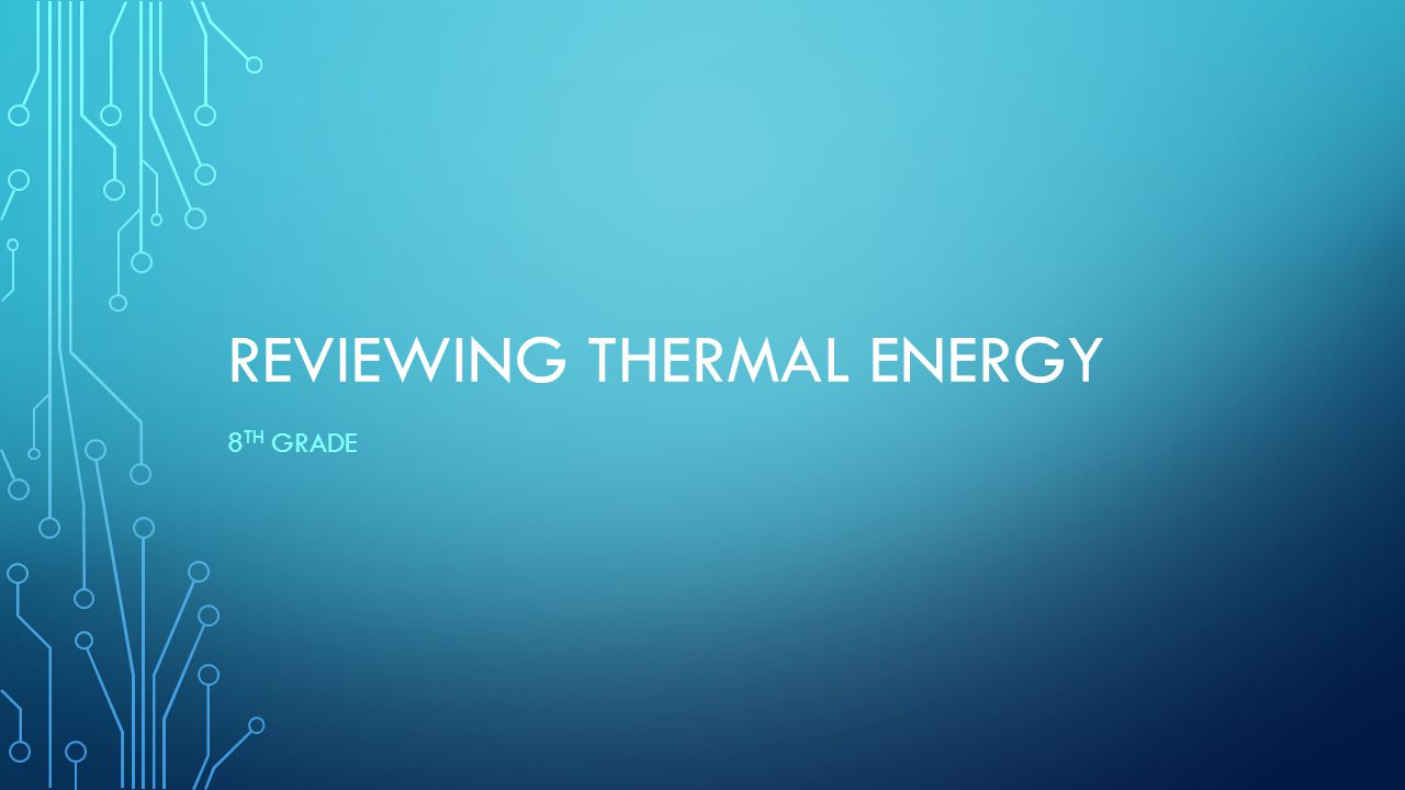 Reviewing Thermal Energy