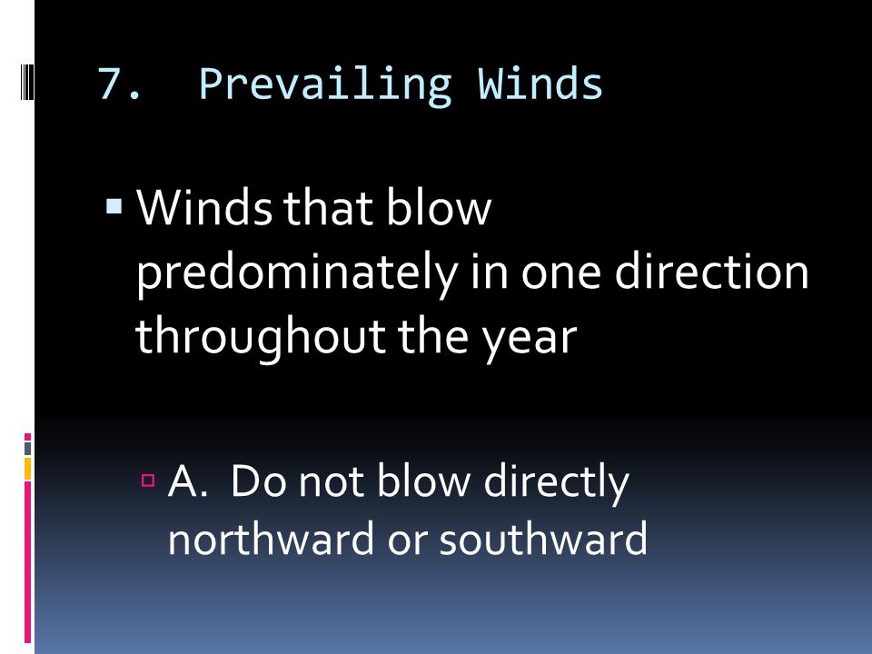Winds that blow predominately in one direction throughout the year