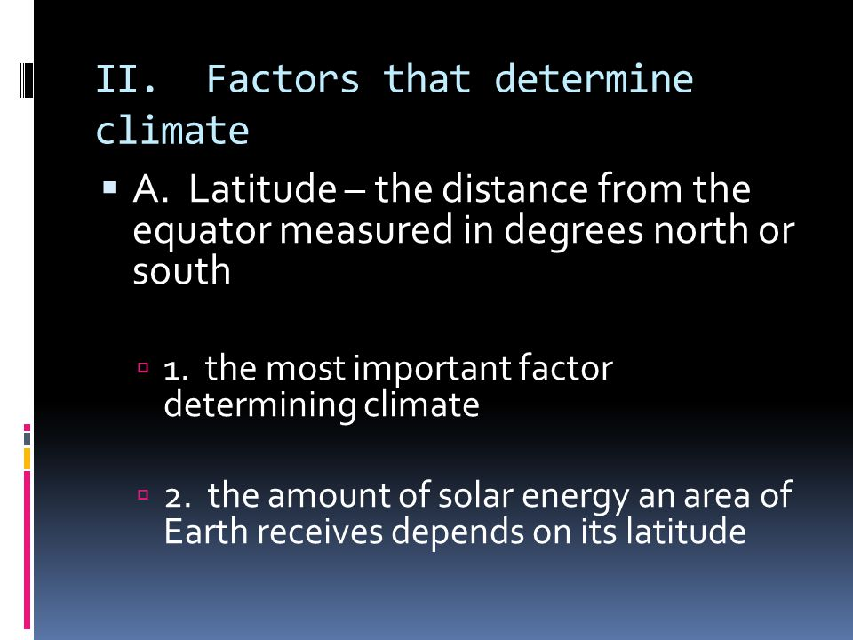 II. Factors that determine climate