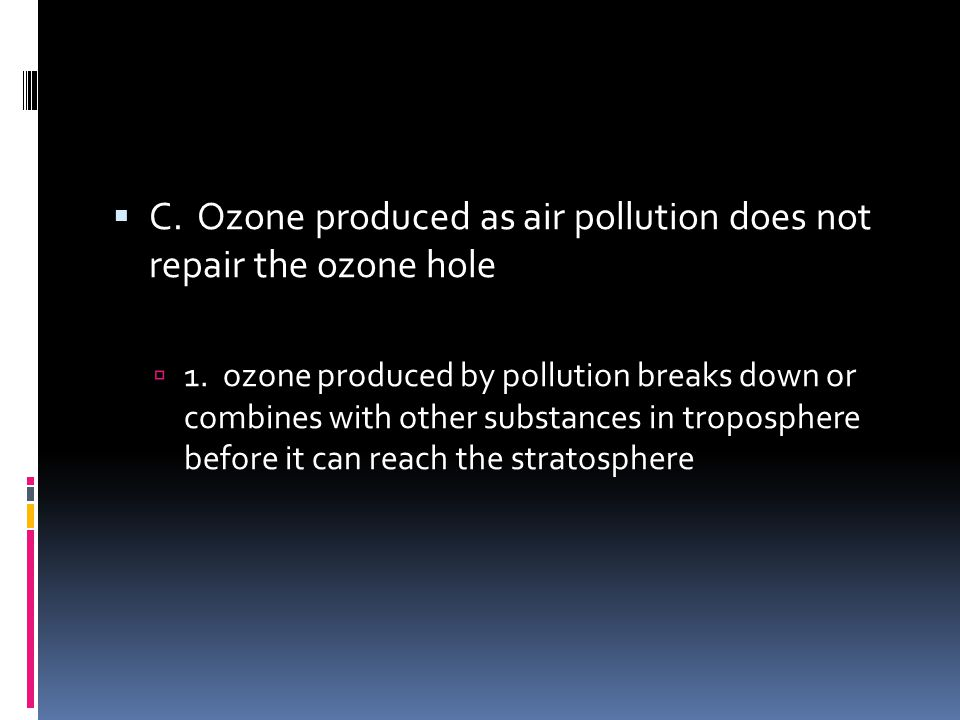 C. Ozone produced as air pollution does not repair the ozone hole