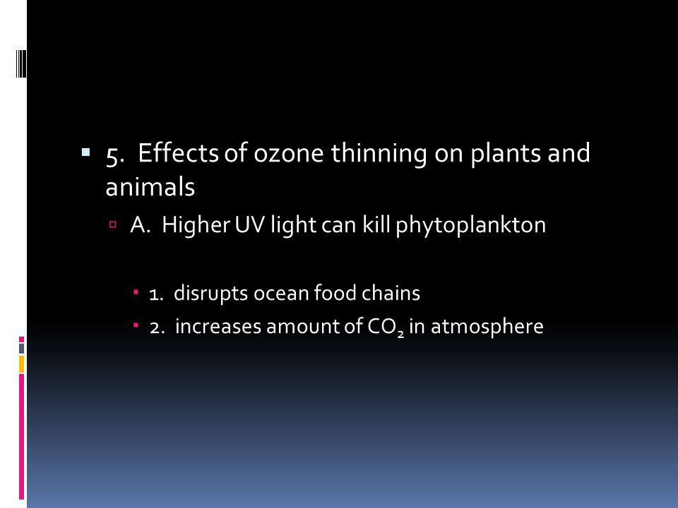 5. Effects of ozone thinning on plants and animals