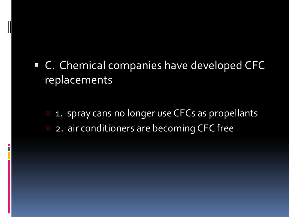 C. Chemical companies have developed CFC replacements