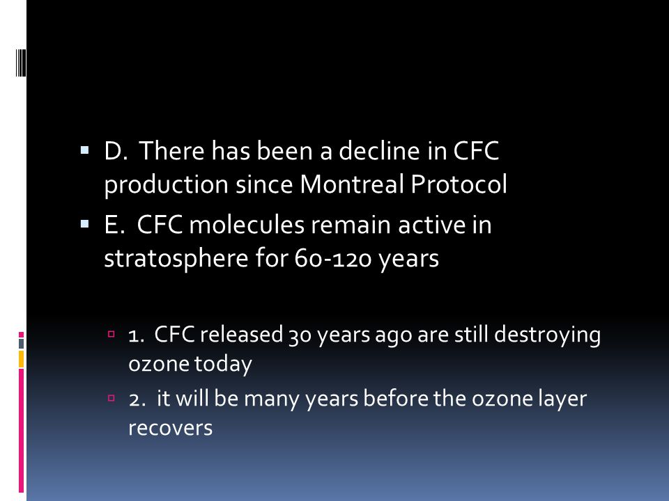 D. There has been a decline in CFC production since Montreal Protocol
