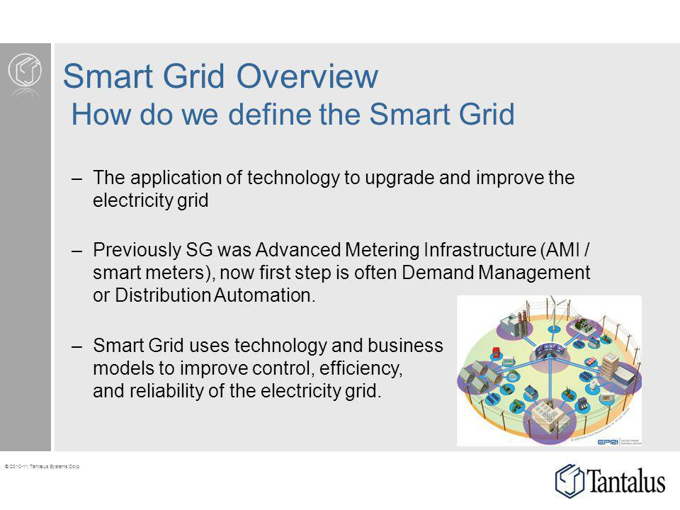 Smart Grid Overview How do we define the Smart Grid