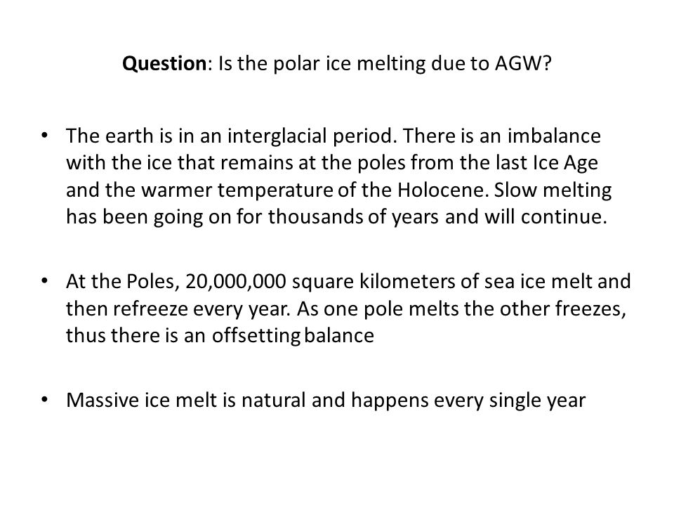 Question: Is the polar ice melting due to AGW