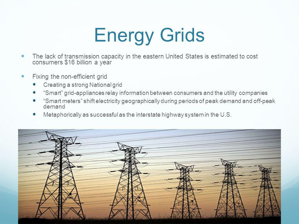 Energy Grids The lack of transmission capacity in the eastern United States is estimated to cost consumers $16 billion a year.