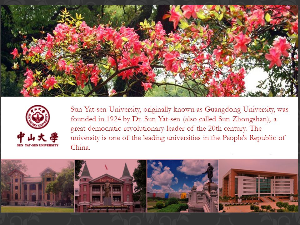 Sun Yat-sen University, originally known as Guangdong University, was founded in 1924 by Dr.