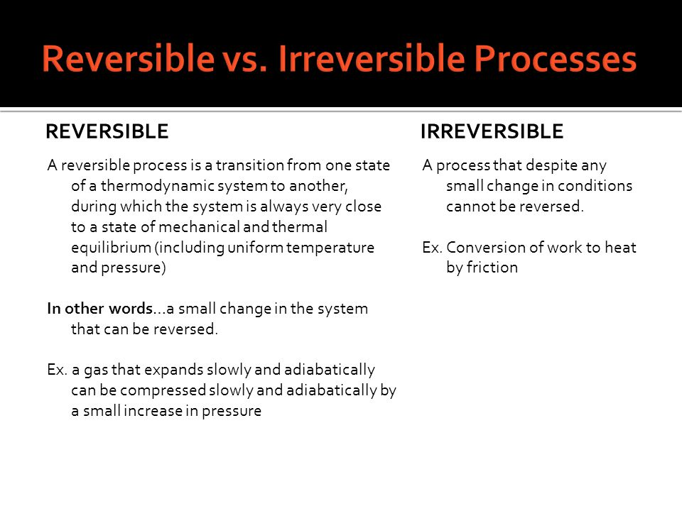 Reversible vs. Irreversible Processes