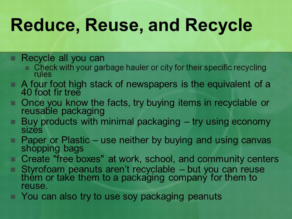 Reduce, Reuse, and Recycle