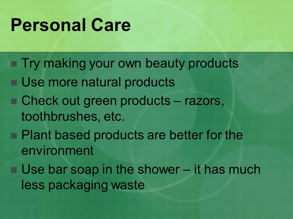 Personal Care Try making your own beauty products