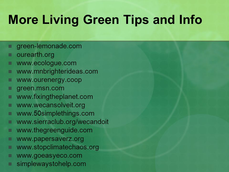 More Living Green Tips and Info