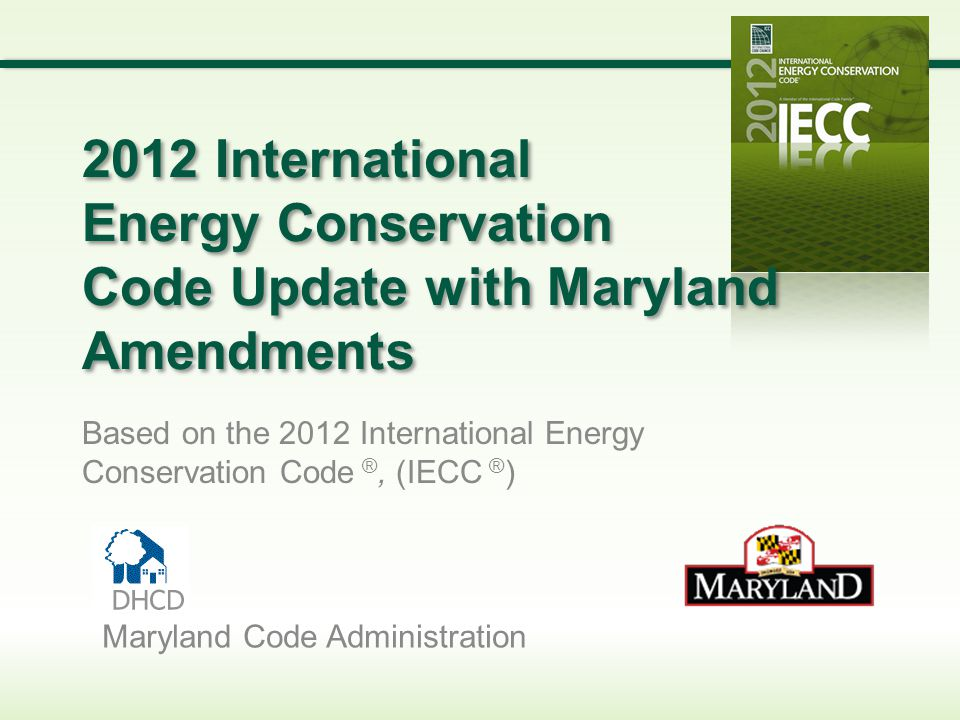2012 Slide Template 3/31/2017. 2012 International Energy Conservation Code Update with Maryland Amendments.