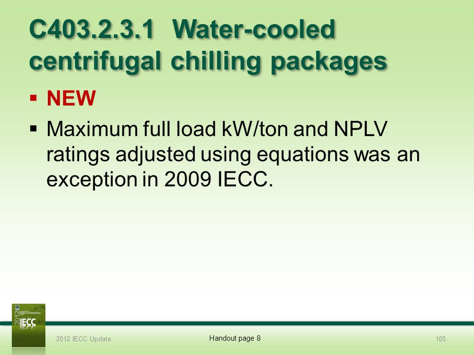 C403.2.3.1 Water-cooled centrifugal chilling packages