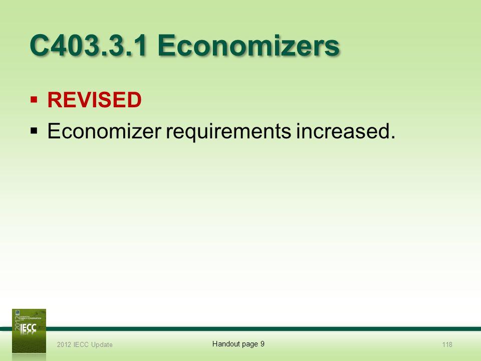 C403.3.1 Economizers Revised Economizer requirements increased.