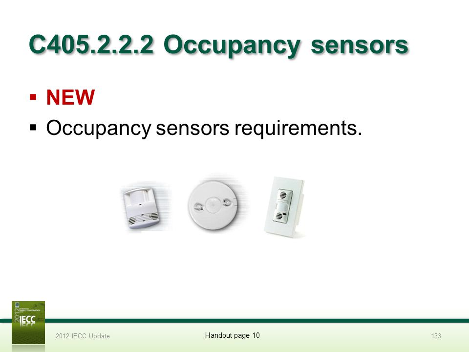 C405.2.2.2 Occupancy sensors NEW Occupancy sensors requirements.