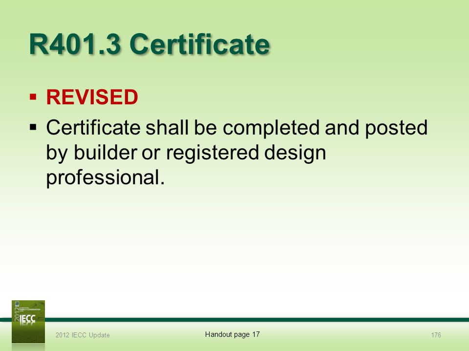 R401.3 Certificate REVISED. Certificate shall be completed and posted by builder or registered design professional.