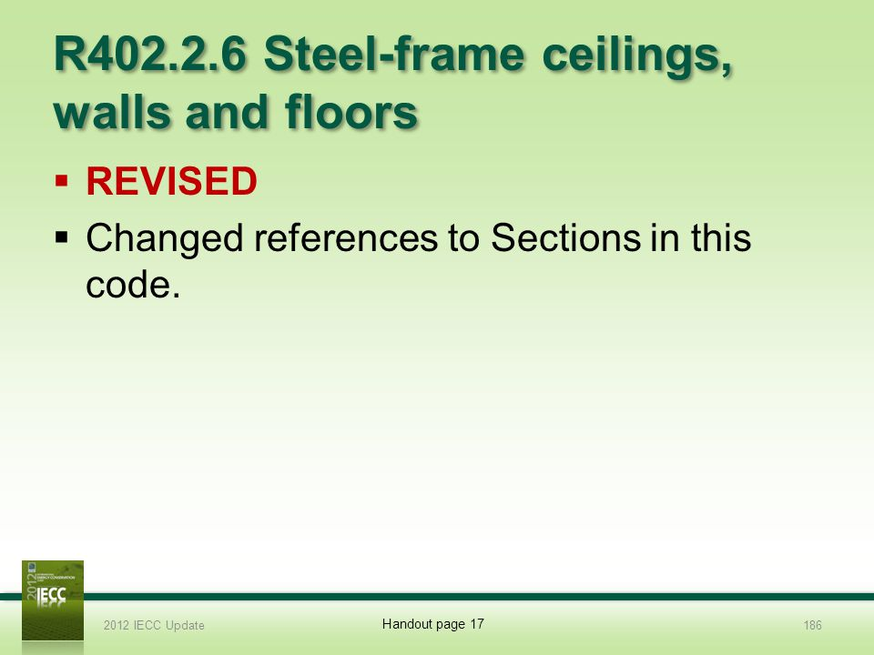 R402.2.6 Steel-frame ceilings, walls and floors