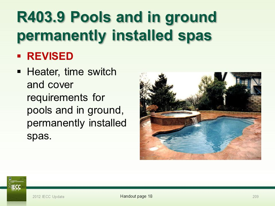 R403.9 Pools and in ground permanently installed spas