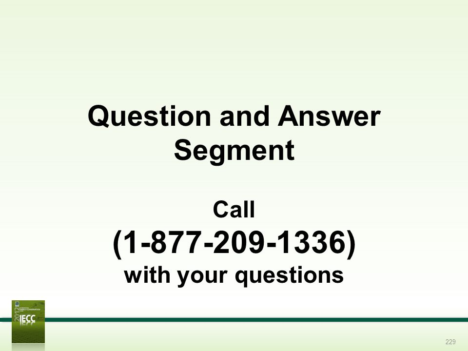 (1-877-209-1336) Question and Answer Segment Call with your questions
