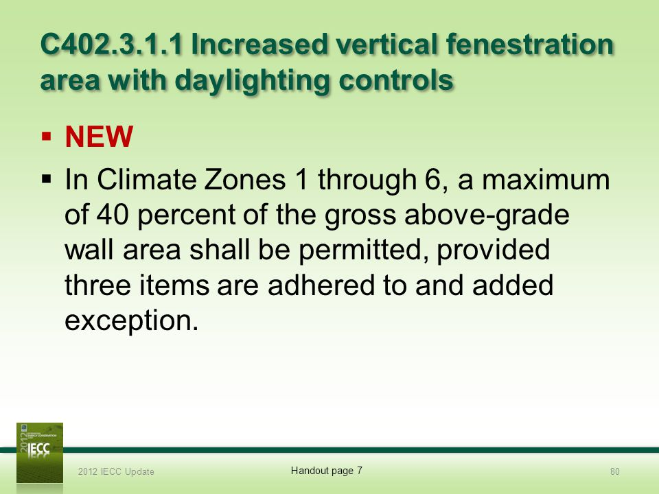 2012 Slide Template 3/31/2017. C402.3.1.1 Increased vertical fenestration area with daylighting controls.