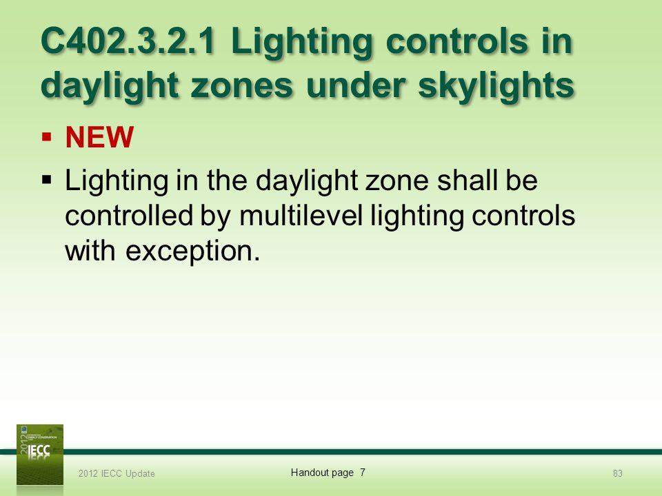 C402.3.2.1 Lighting controls in daylight zones under skylights