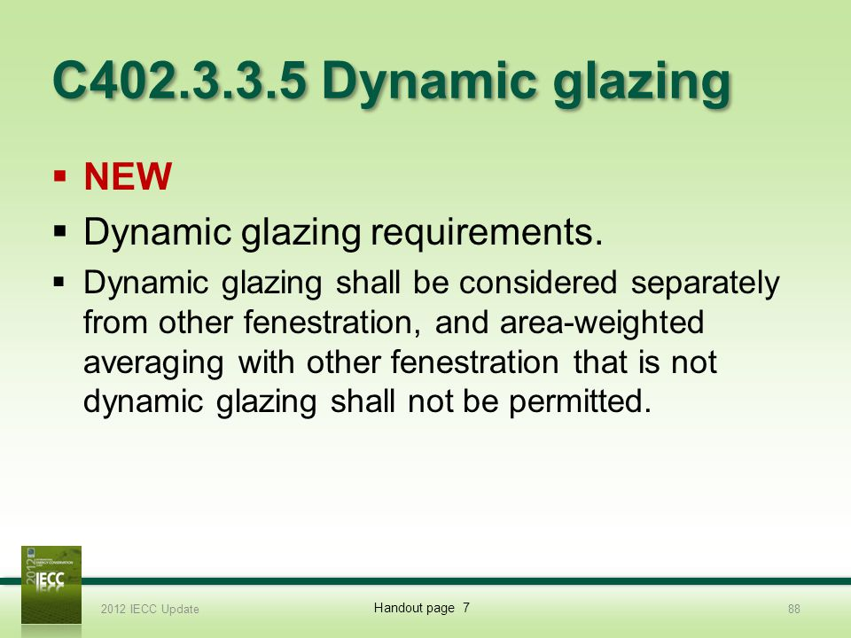 C402.3.3.5 Dynamic glazing NEW Dynamic glazing requirements.