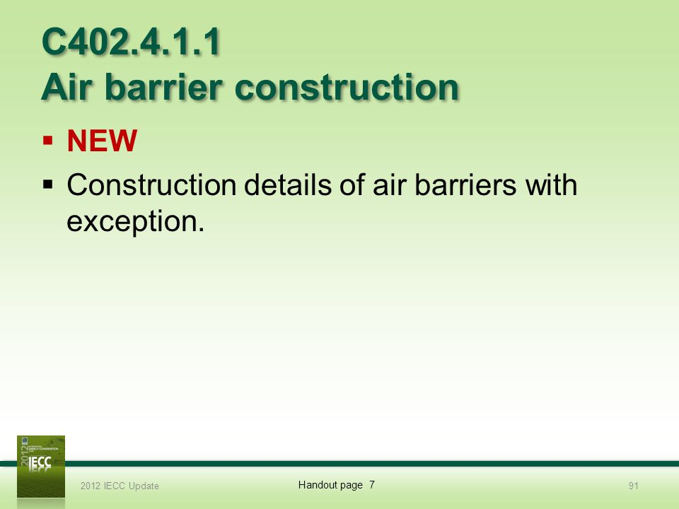 C402.4.1.1 Air barrier construction
