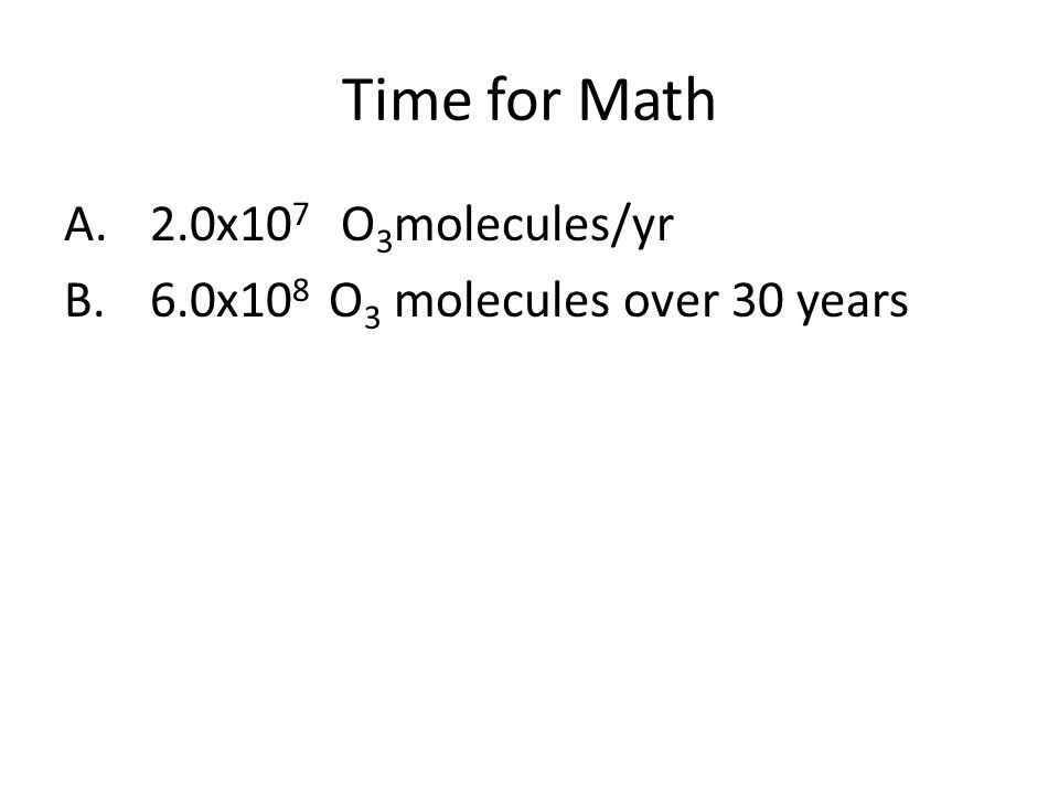 Time for Math 2.0x107 O3molecules/yr