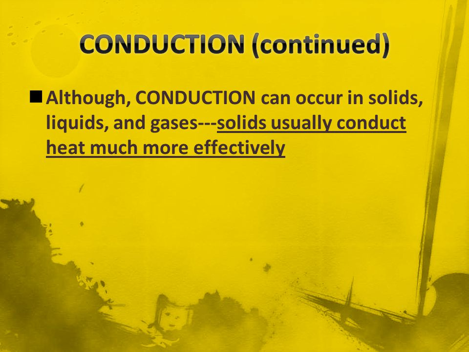 CONDUCTION (continued)
