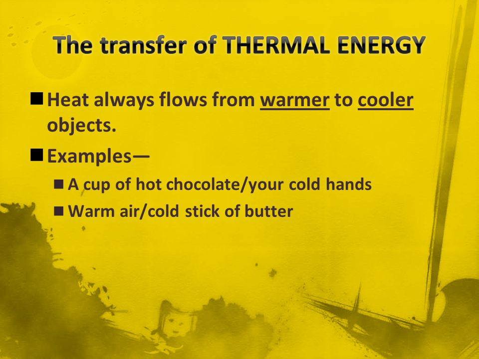 The transfer of THERMAL ENERGY