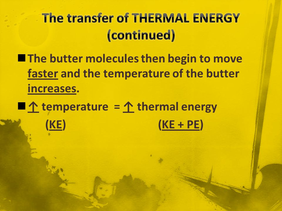 The transfer of THERMAL ENERGY (continued)