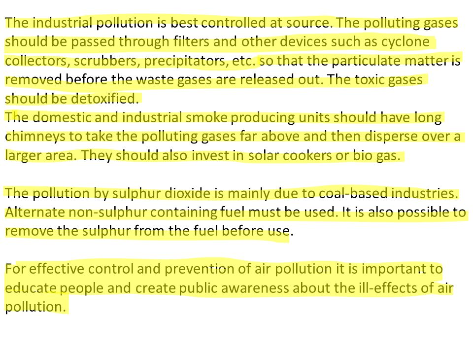 The industrial pollution is best controlled at source