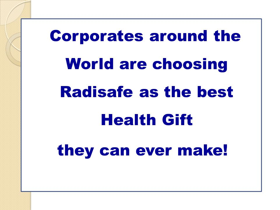 Corporates around the World are choosing Radisafe as the best Health Gift