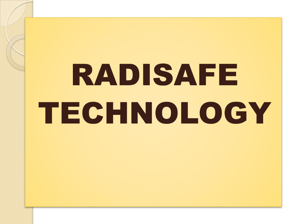 RADISAFE TECHNOLOGY