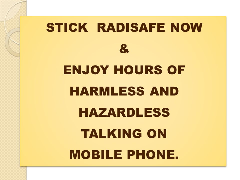STICK RADISAFE NOW & ENJOY HOURS OF HARMLESS AND HAZARDLESS TALKING ON MOBILE PHONE.